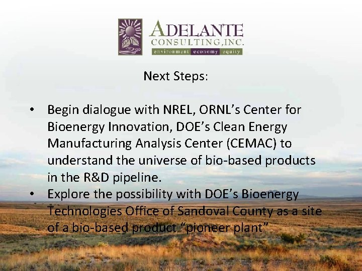 Next Steps: • Begin dialogue with NREL, ORNL's Center for Bioenergy Innovation, DOE's Clean