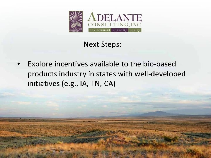 Next Steps: • Explore incentives available to the bio‐based products industry in states with