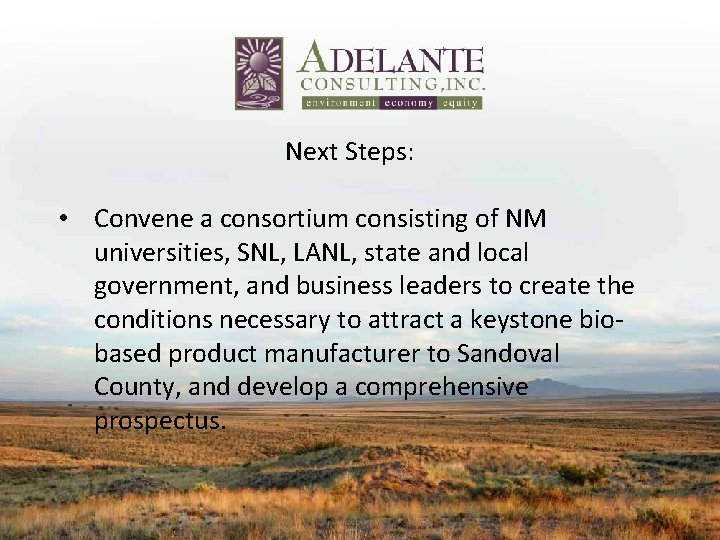 Next Steps: • Convene a consortium consisting of NM universities, SNL, LANL, state and