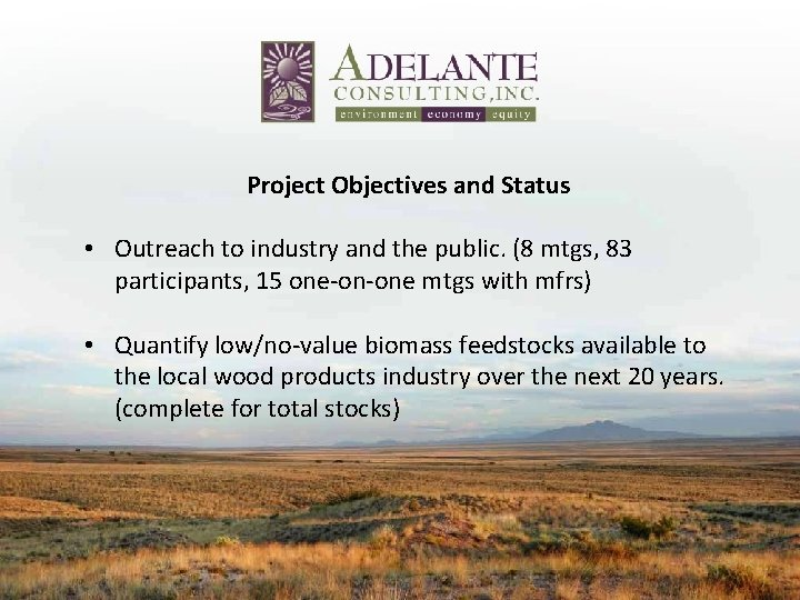 Project Objectives and Status • Outreach to industry and the public. (8 mtgs, 83