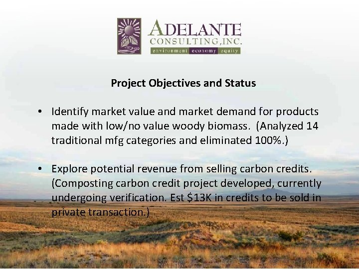 Project Objectives and Status • Identify market value and market demand for products made
