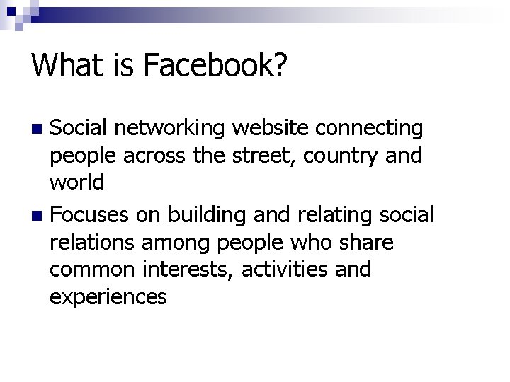 What is Facebook? Social networking website connecting people across the street, country and world