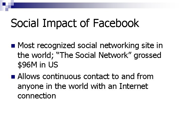 """Social Impact of Facebook Most recognized social networking site in the world; """"The Social"""