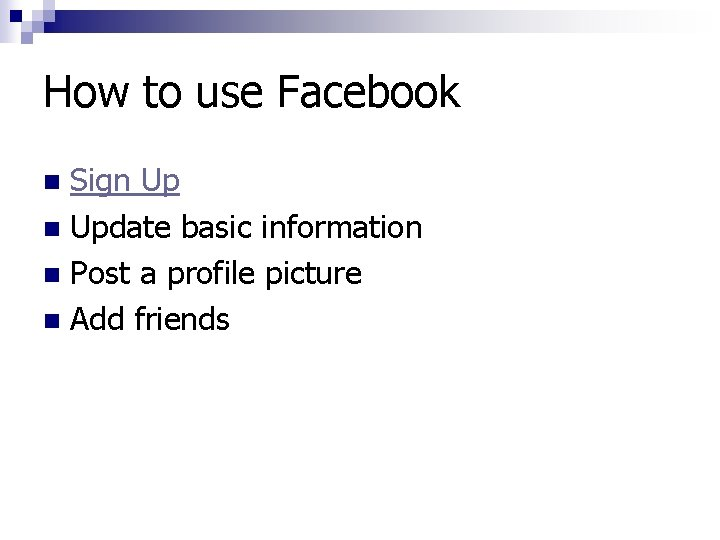 How to use Facebook Sign Update basic information n Post a profile picture n