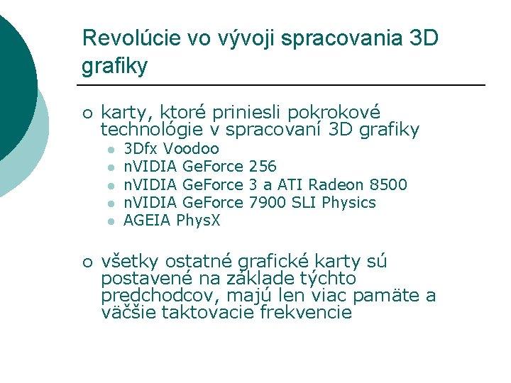 Revolúcie vo vývoji spracovania 3 D grafiky ¡ karty, ktoré priniesli pokrokové technológie v