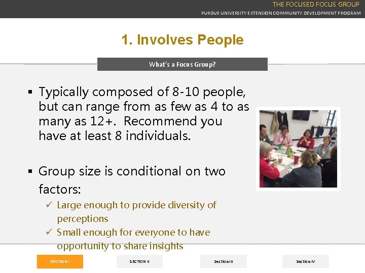 THE FOCUSED FOCUS GROUP PURDUE UNIVERSITY EXTENSION COMMUNITY DEVELOPMENT PROGRAM 1. Involves People What's