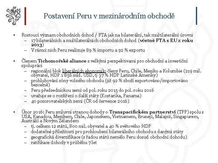Postavení Peru v mezinárodním obchodě • Rostoucí význam obchodních dohod / FTA jak na