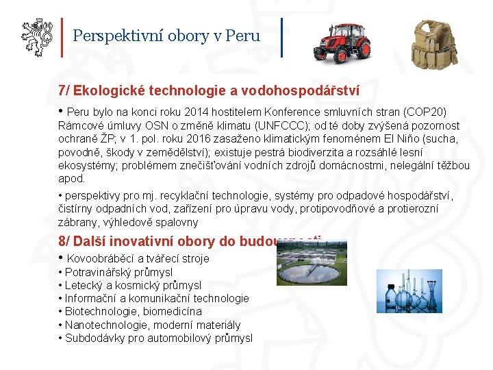 Perspektivní obory v Peru 7/ Ekologické technologie a vodohospodářství • Peru bylo na konci