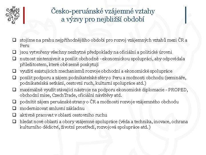 Česko-peruánské vzájemné vztahy a výzvy pro nejbližší období q stojíme na prahu nejpříhodnějšího období