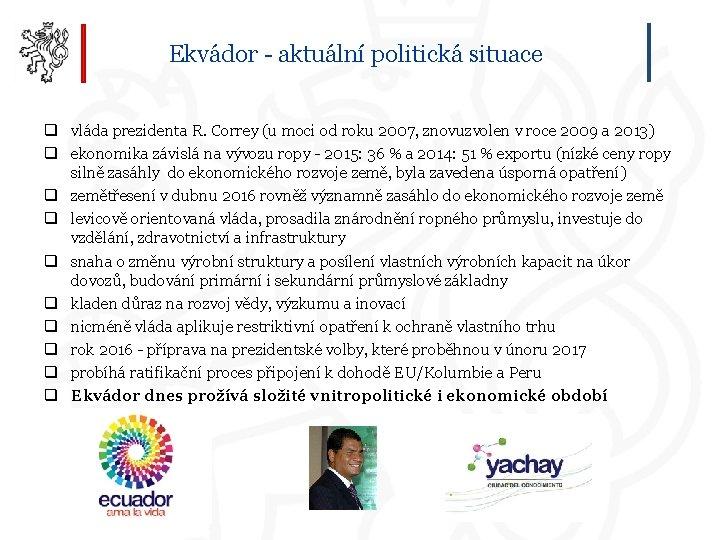 Ekvádor - aktuální politická situace q vláda prezidenta R. Correy (u moci od roku