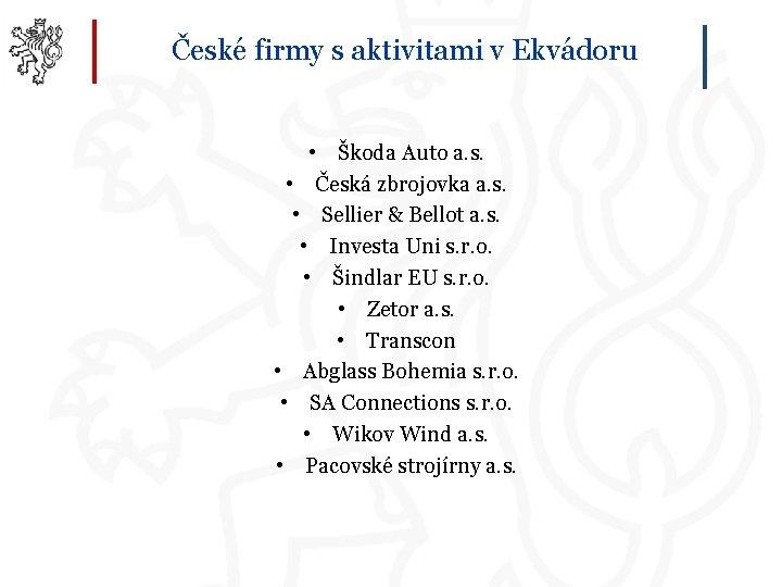 České firmy s aktivitami v Ekvádoru • Škoda Auto a. s. • Česká