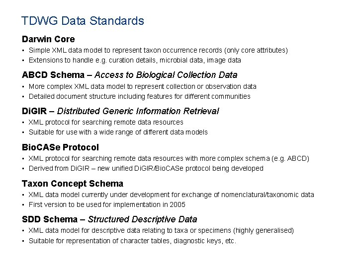 TDWG Data Standards Darwin Core • Simple XML data model to represent taxon occurrence