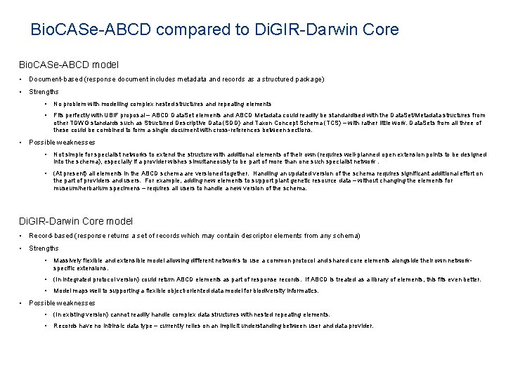 Bio. CASe-ABCD compared to Di. GIR-Darwin Core Bio. CASe-ABCD model • Document-based (response document