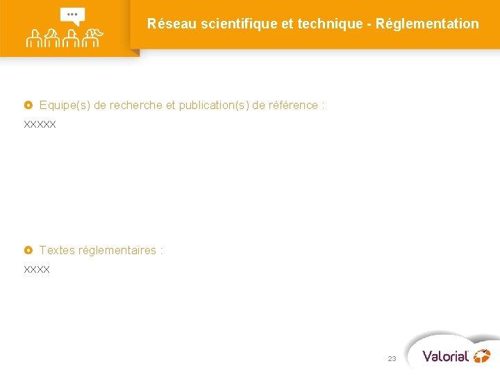 Réseau scientifique et technique - Réglementation Equipe(s) de recherche et publication(s) de référence :
