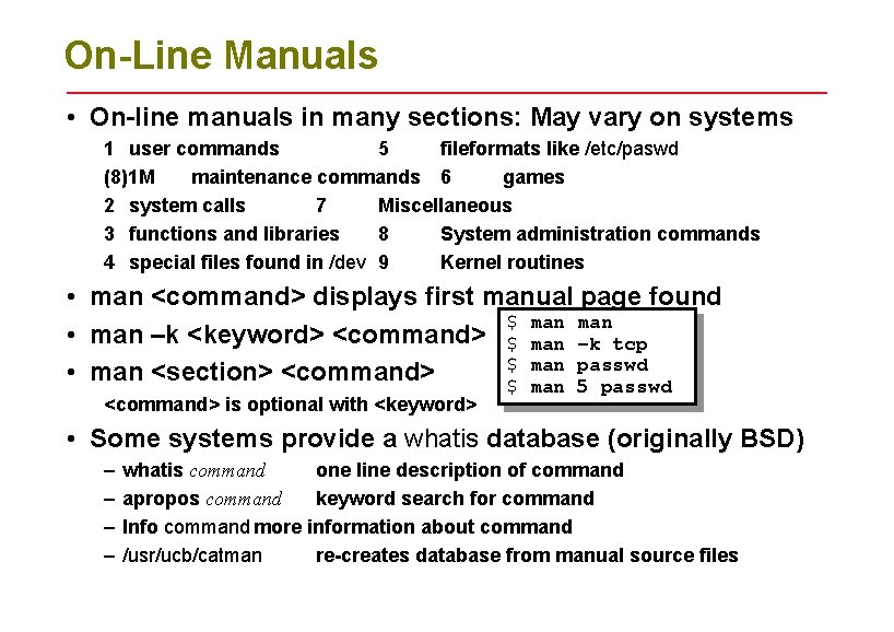 On-Line Manuals • On-line manuals in many sections: May vary on systems 1 user