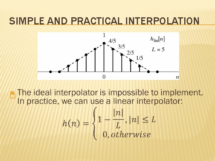 SIMPLE AND PRACTICAL INTERPOLATION �
