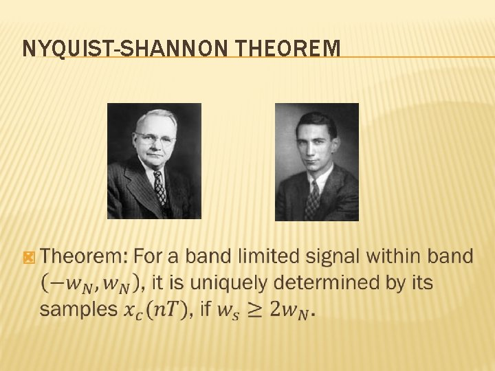 NYQUIST-SHANNON THEOREM �