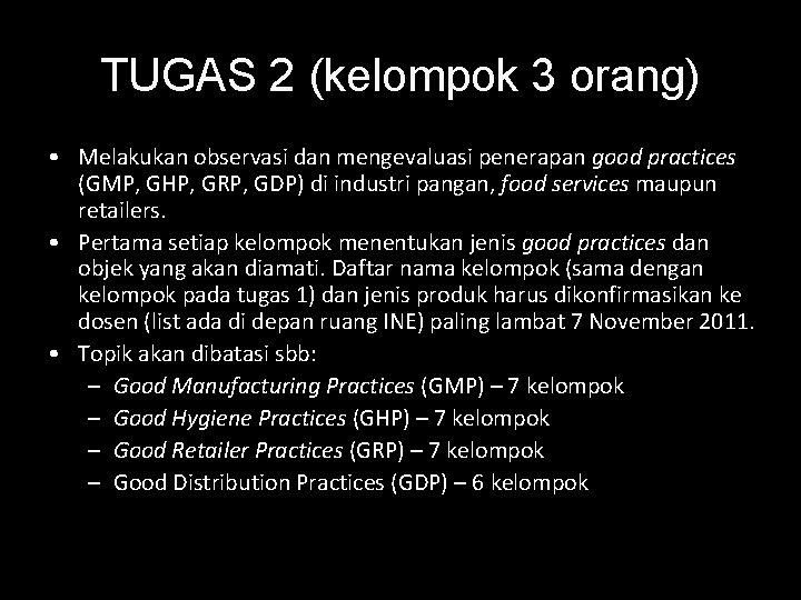 TUGAS 2 (kelompok 3 orang) • Melakukan observasi dan mengevaluasi penerapan good practices (GMP,