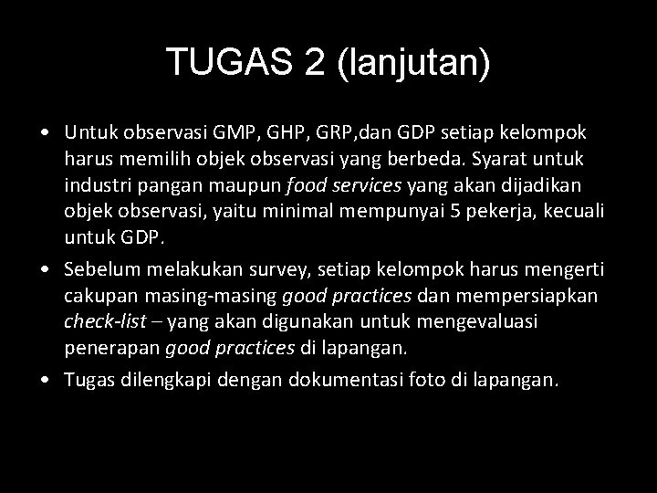 TUGAS 2 (lanjutan) • Untuk observasi GMP, GHP, GRP, dan GDP setiap kelompok harus