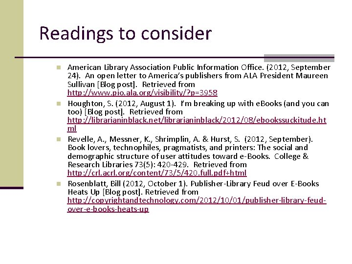 Readings to consider n n American Library Association Public Information Office. (2012, September 24).