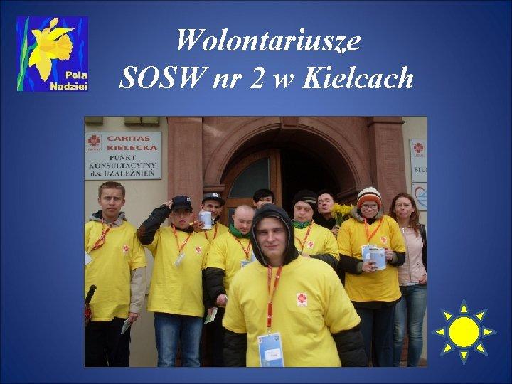 Wolontariusze SOSW nr 2 w Kielcach