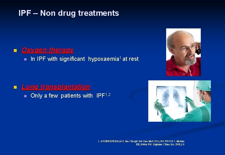 IPF – Non drug treatments n Oxygen therapy n n In IPF with significant