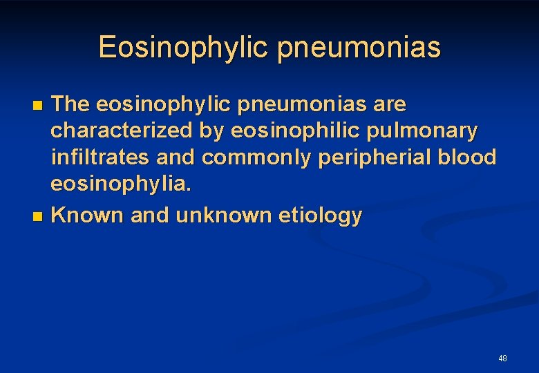 Eosinophylic pneumonias The eosinophylic pneumonias are characterized by eosinophilic pulmonary infiltrates and commonly peripherial