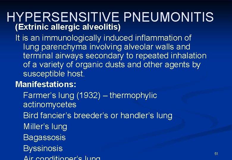 HYPERSENSITIVE PNEUMONITIS (Extrinic allergic alveolitis) It is an immunologically induced inflammation of lung parenchyma