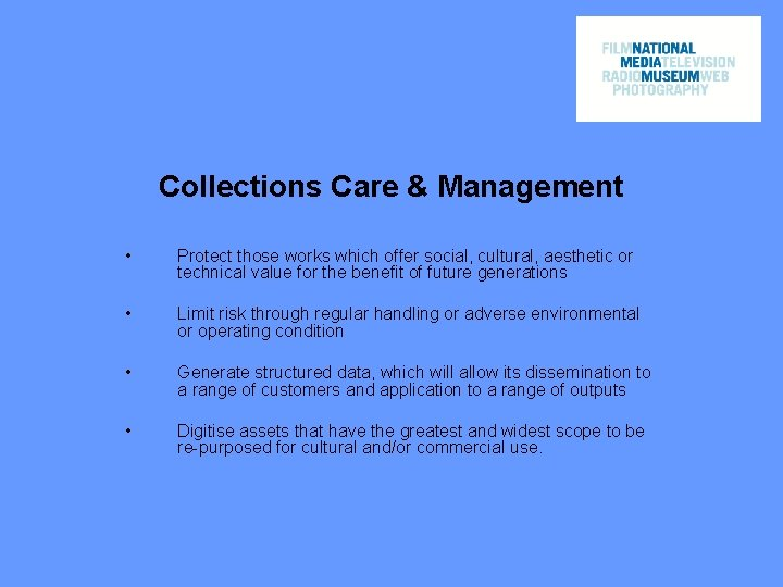 Collections Care & Management • Protect those works which offer social, cultural, aesthetic or