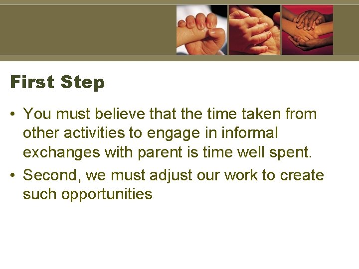First Step • You must believe that the time taken from other activities to