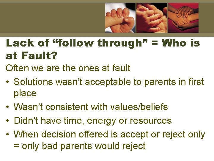 """Lack of """"follow through"""" = Who is at Fault? Often we are the ones"""