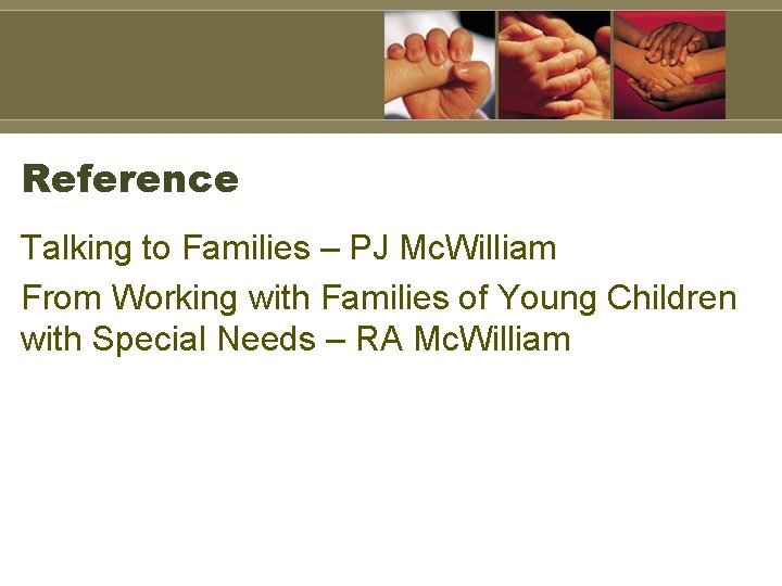 Reference Talking to Families – PJ Mc. William From Working with Families of Young