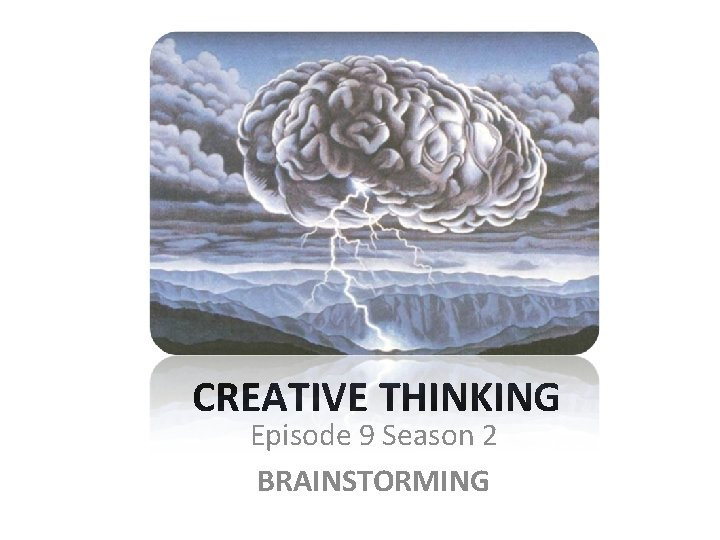 CREATIVE THINKING Episode 9 Season 2 BRAINSTORMING