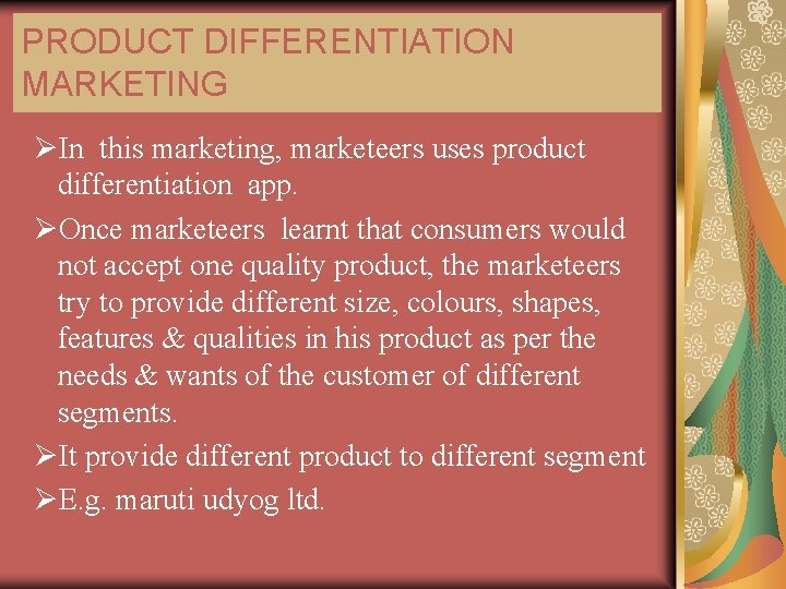 PRODUCT DIFFERENTIATION MARKETING ØIn this marketing, marketeers uses product differentiation app. ØOnce marketeers learnt