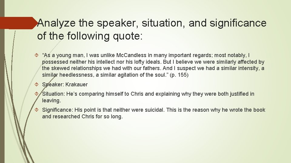 """Analyze the speaker, situation, and significance of the following quote: """"As a young man,"""