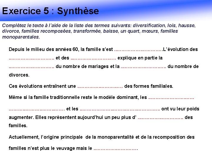 Exercice 5 : Synthèse Complétez le texte à l'aide de la liste des termes