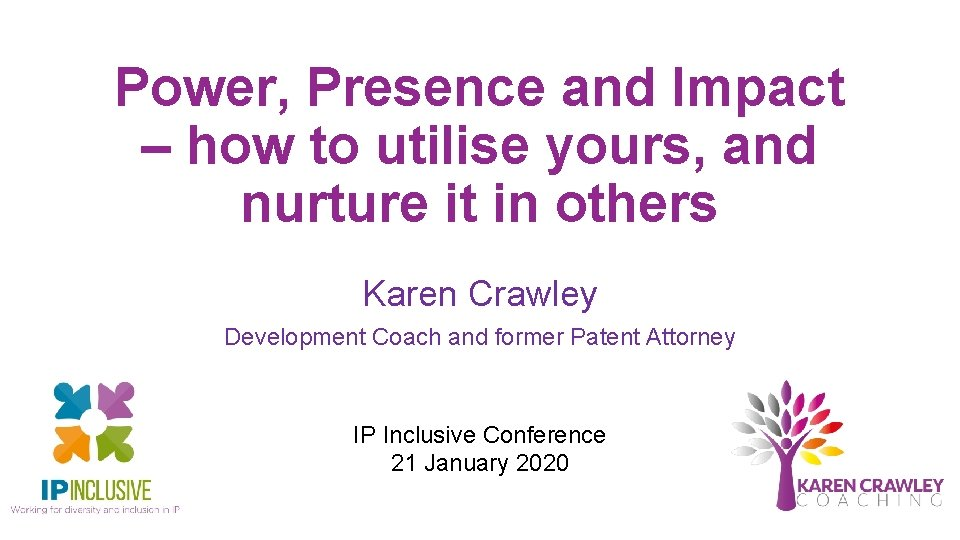 Power, Presence and Impact – how to utilise yours, and nurture it in others
