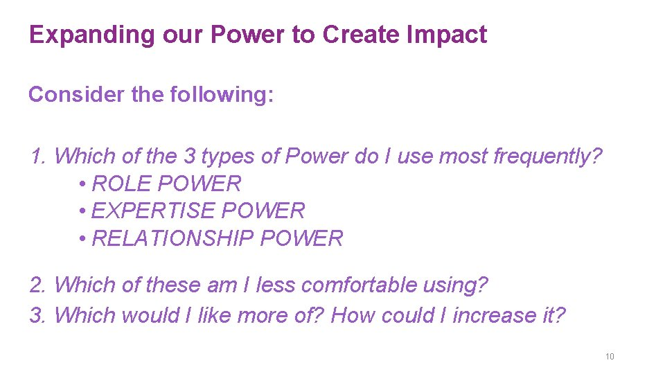 Expanding our Power to Create Impact Consider the following: 1. Which of the 3