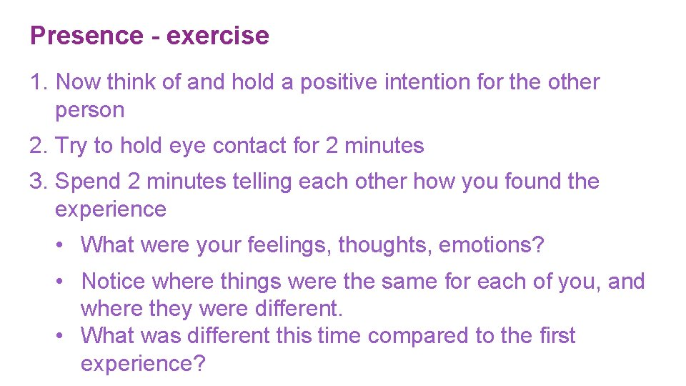 Presence - exercise 1. Now think of and hold a positive intention for the