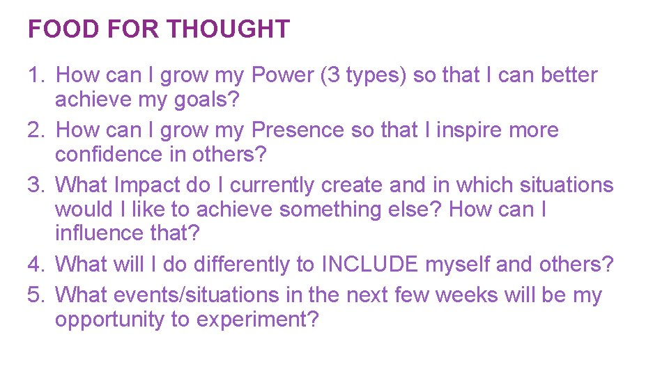 FOOD FOR THOUGHT 1. How can I grow my Power (3 types) so that
