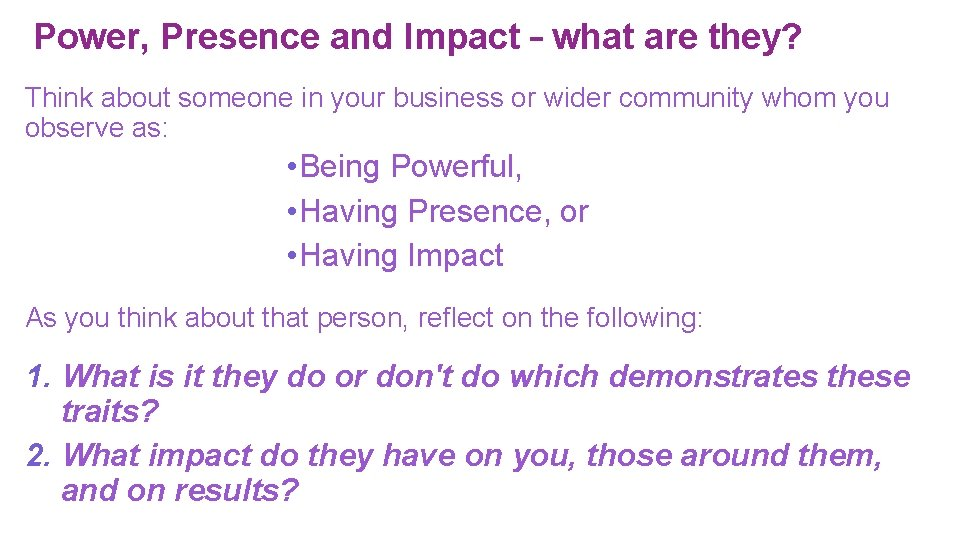 Power, Presence and Impact – what are they? Think about someone in your business