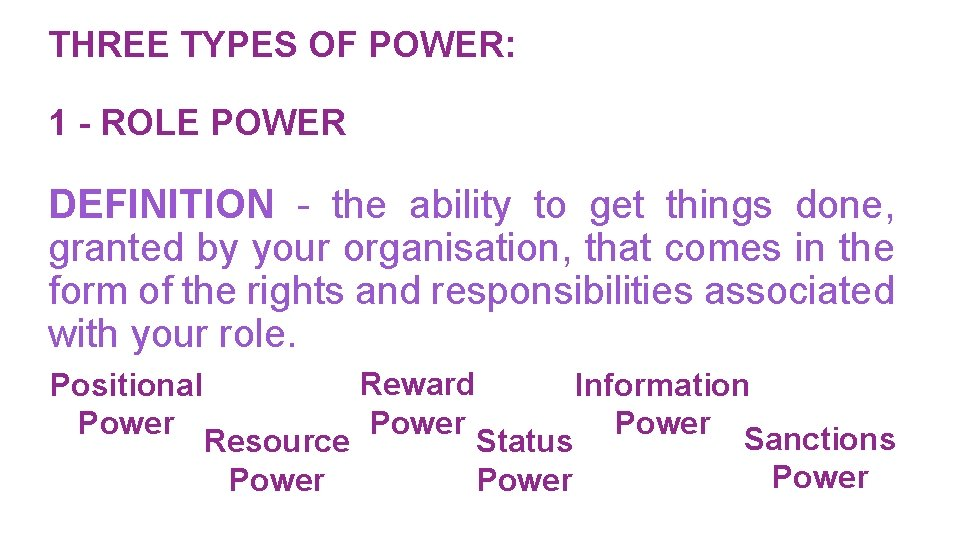 THREE TYPES OF POWER: 1 - ROLE POWER DEFINITION - the ability to get
