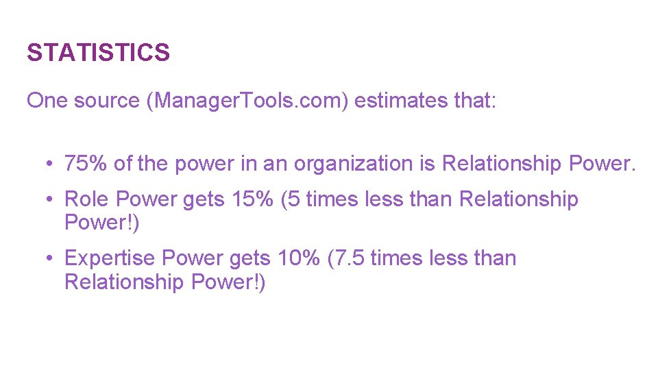 STATISTICS One source (Manager. Tools. com) estimates that: • 75% of the power in