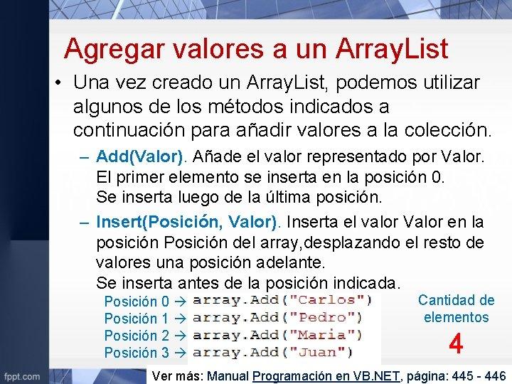 Agregar valores a un Array. List • Una vez creado un Array. List, podemos