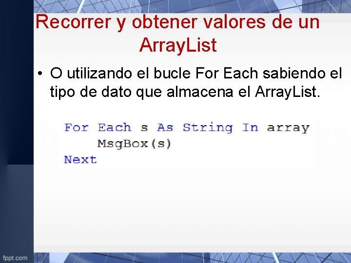 Recorrer y obtener valores de un Array. List • O utilizando el bucle For