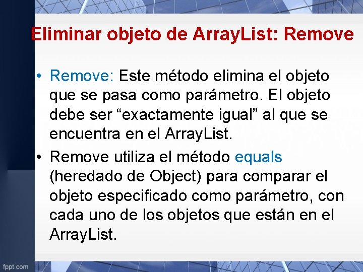 Eliminar objeto de Array. List: Remove • Remove: Este método elimina el objeto que