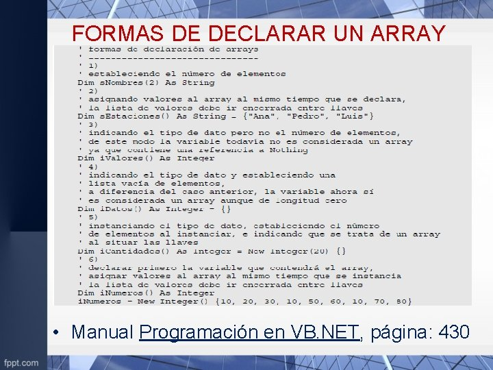 FORMAS DE DECLARAR UN ARRAY • Manual Programación en VB. NET, página: 430