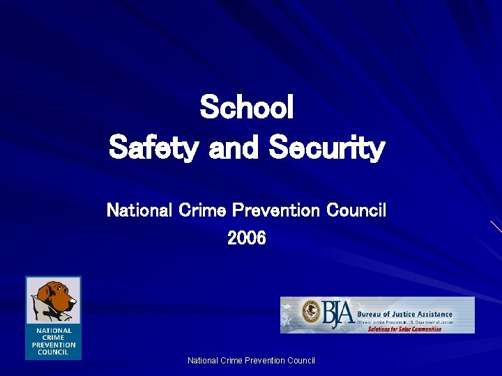School Safety and Security National Crime Prevention Council 2006 National Crime Prevention Council