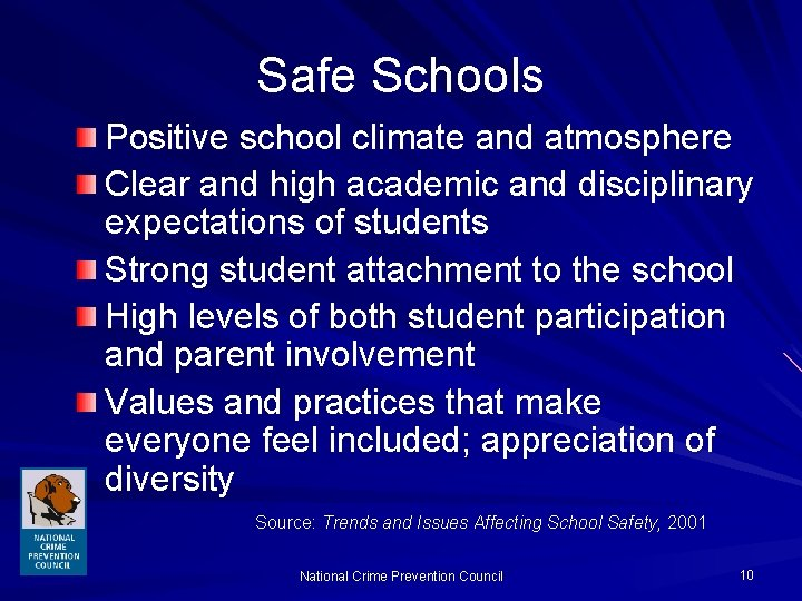 Safe Schools Positive school climate and atmosphere Clear and high academic and disciplinary expectations