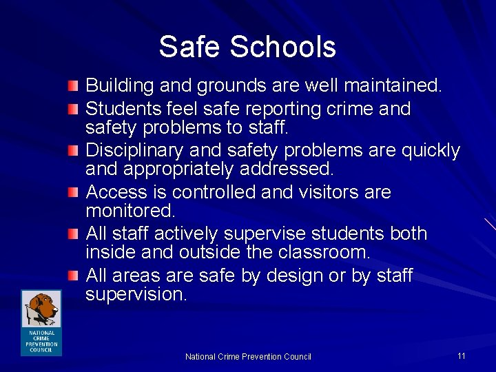 Safe Schools Building and grounds are well maintained. Students feel safe reporting crime and
